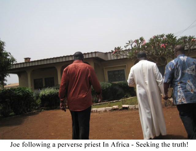 Joe-following-a-perverse-priest-In-Africa---Seeking-the-truth!